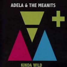 Adela and the meanits- Kinda Wild