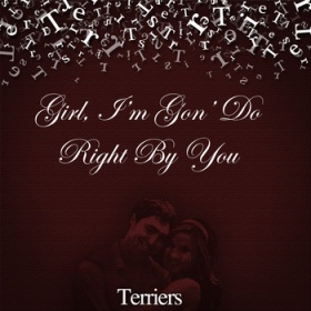 The Terriers- Girl, I'm gon to right by you