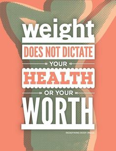 Weight does not dictate your health
